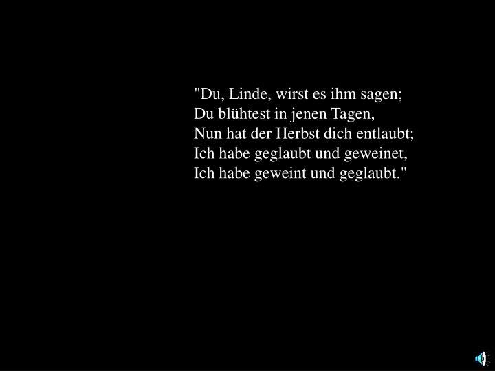 """""""Du, Linde, wirst es ihm sagen;"""