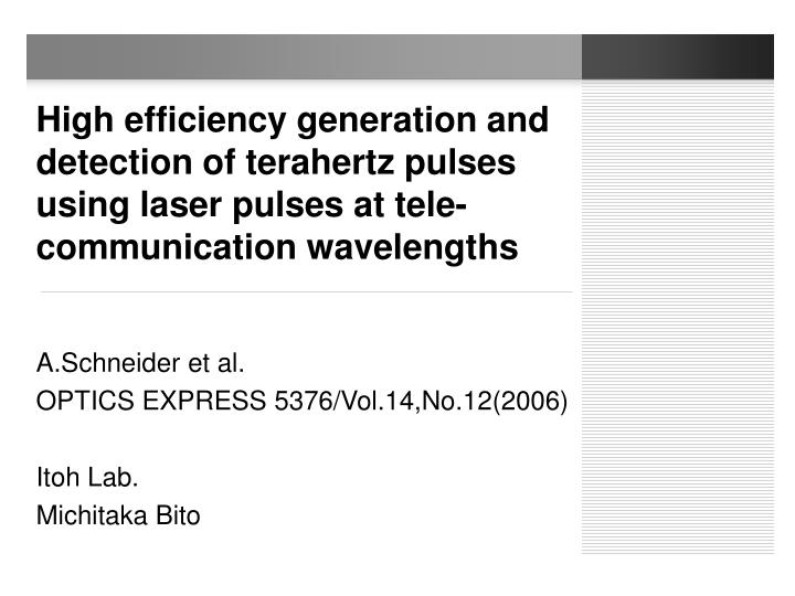 High efficiency generation and detection of terahertz pulses using laser pulses at tele-communicatio...