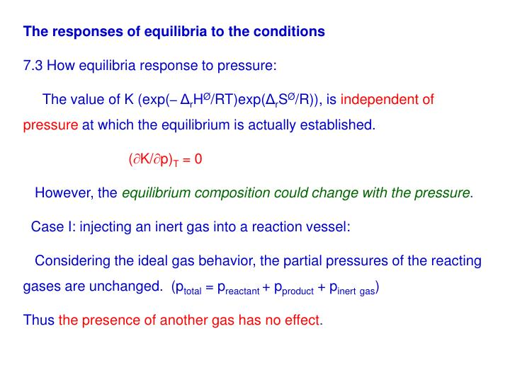 The responses of equilibria to the conditions