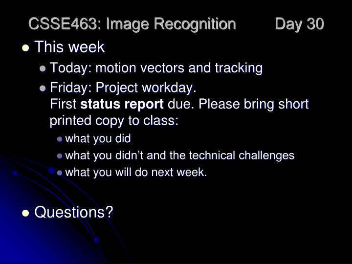 CSSE463: Image Recognition Day 30