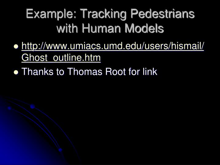 Example: Tracking Pedestrians
