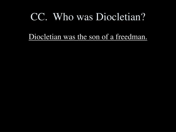 CC.  Who was Diocletian?