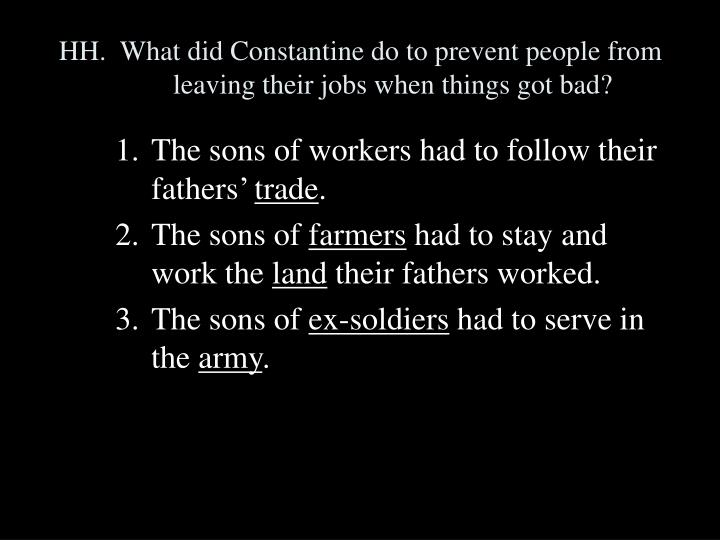 HH.  What did Constantine do to prevent people from leaving their jobs when things got bad?