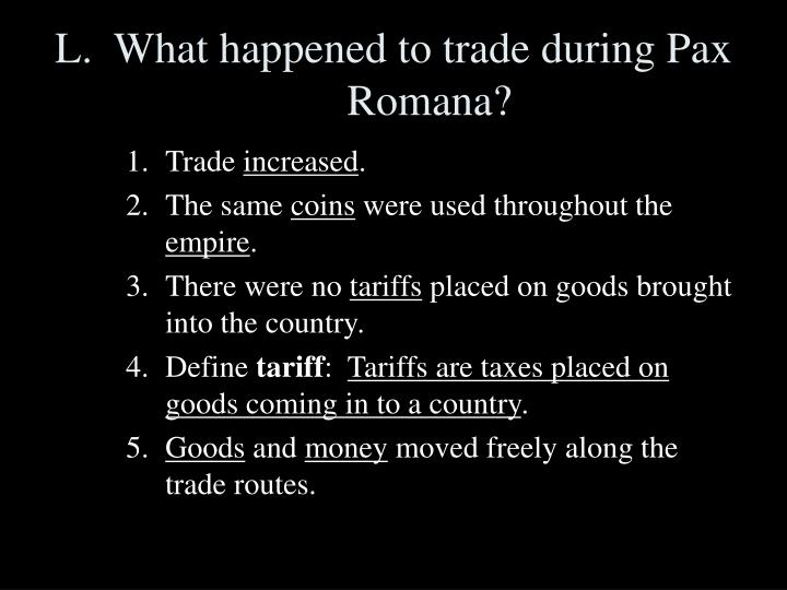 L.  What happened to trade during Pax Romana?
