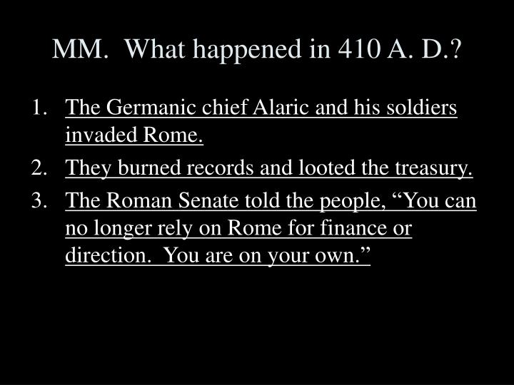 MM.  What happened in 410 A. D.?