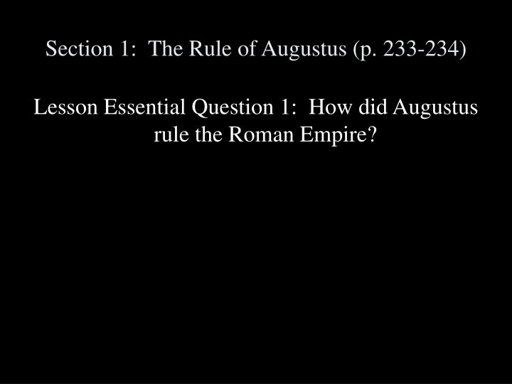 Section 1 the rule of augustus p 233 234