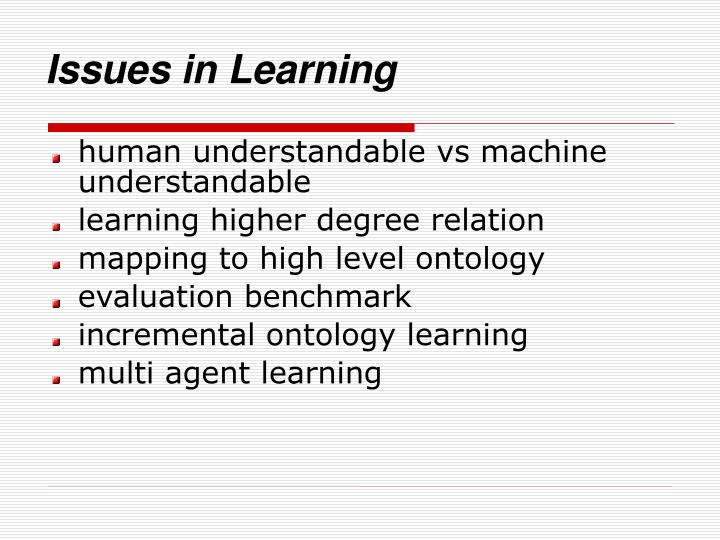 Issues in Learning