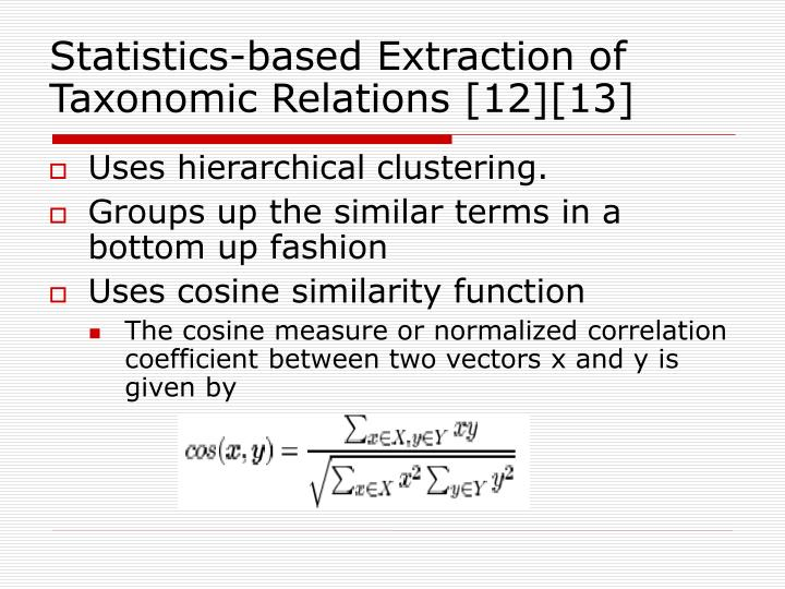 Statistics-based Extraction of Taxonomic Relations [12][13]