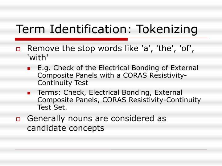 Term Identification: Tokenizing