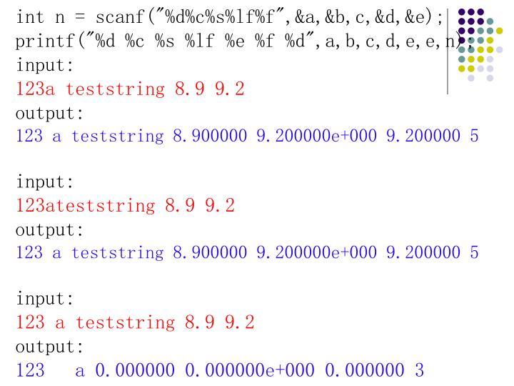 """int n = scanf(""""%d%c%s%lf%f"""",&a,&b,c,&d,&e);"""