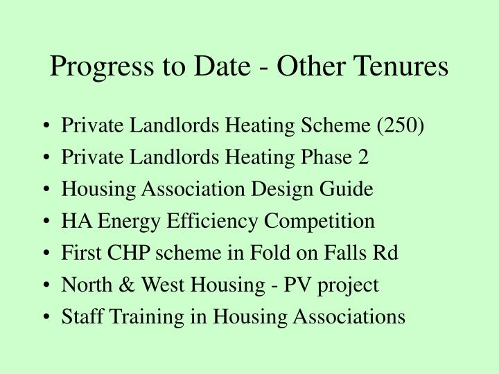 Progress to Date - Other Tenures
