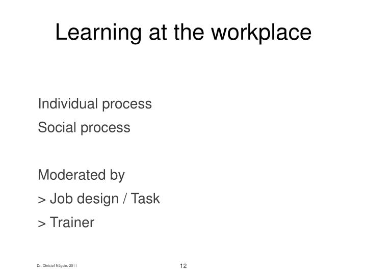 Learning at the workplace
