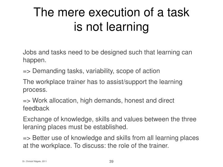 The mere execution of a task