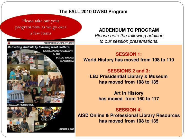 The FALL 2010 DWSD Program