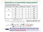 importance of asymmetry measurement