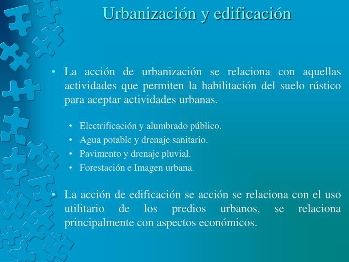 Urbanización y edificación