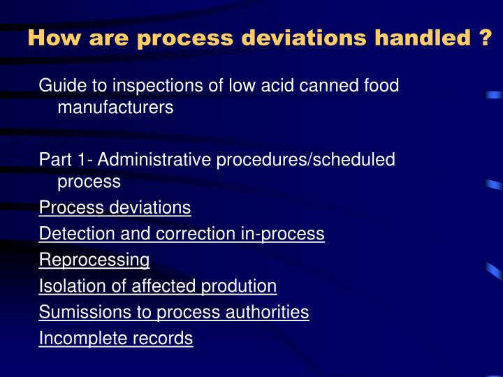 How are process deviations handled ?