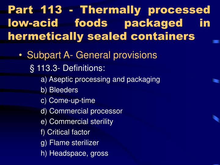 Part 113 - Thermally processed low-acid foods packaged in hermetically sealed containers