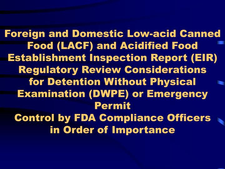Foreign and Domestic Low-acid Canned Food (LACF) and Acidified Food