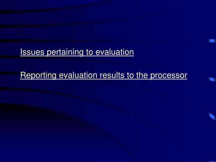 Issues pertaining to evaluation