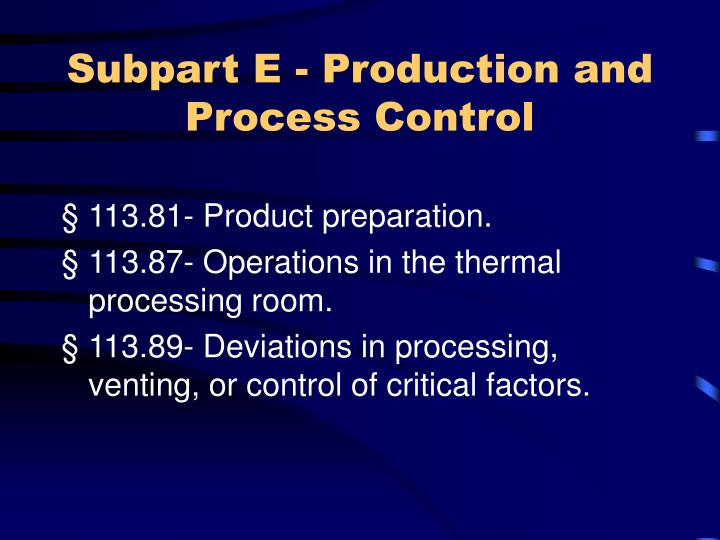 Subpart E - Production and Process Control