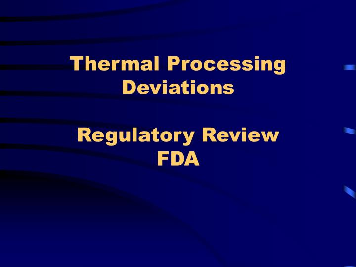 Thermal Processing Deviations