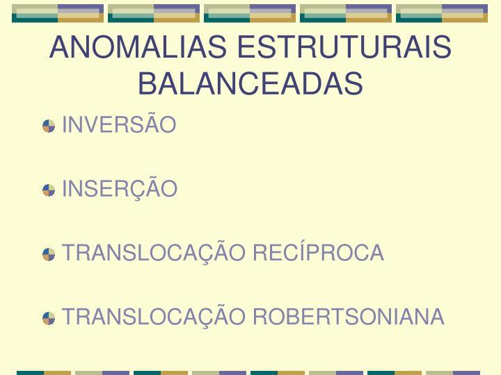 ANOMALIAS ESTRUTURAIS BALANCEADAS