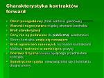 charakterystyka kontrakt w forward