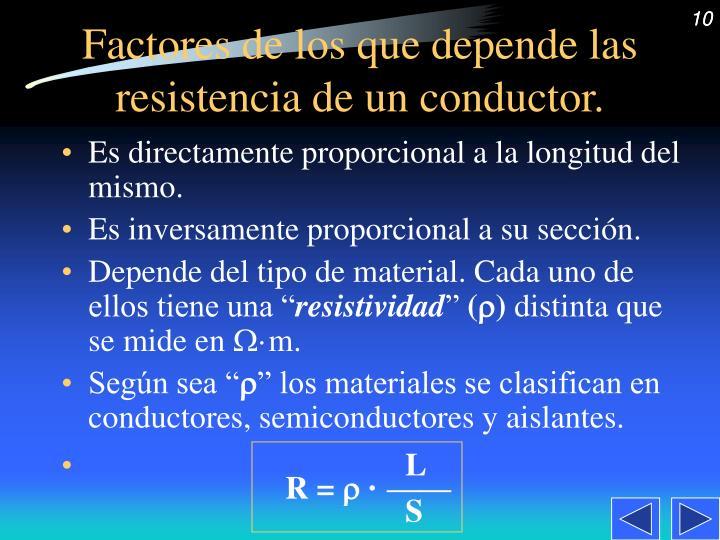 Factores de los que depende las resistencia de un conductor.