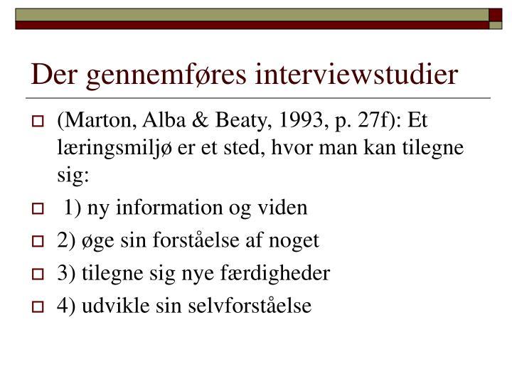Der gennemføres interviewstudier