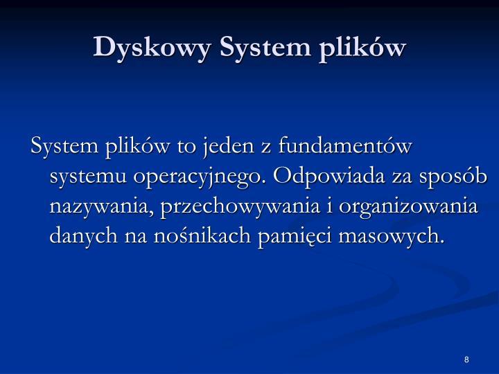 Dyskowy System plików