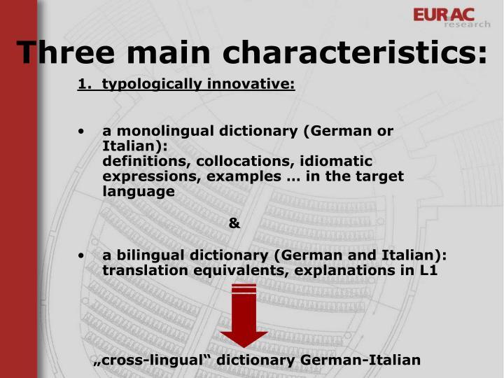 Three main characteristics: