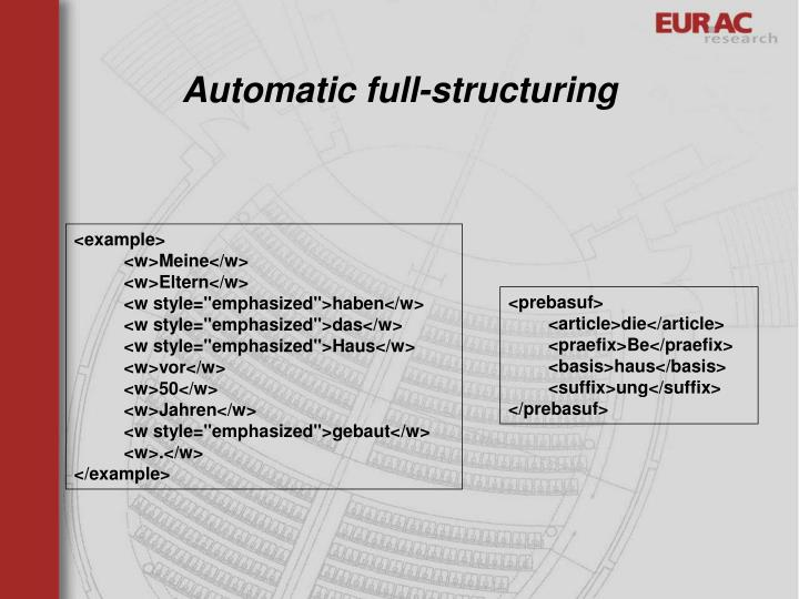 Automatic full-structuring