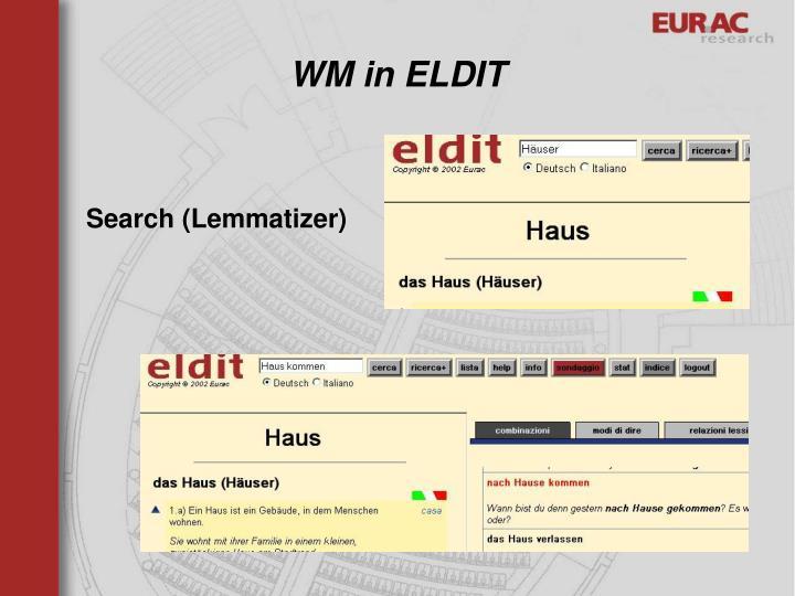 WM in ELDIT