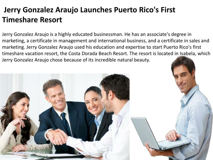 Jerry Gonzalez Araujo Launches Puerto Rico's First Timeshare Resort