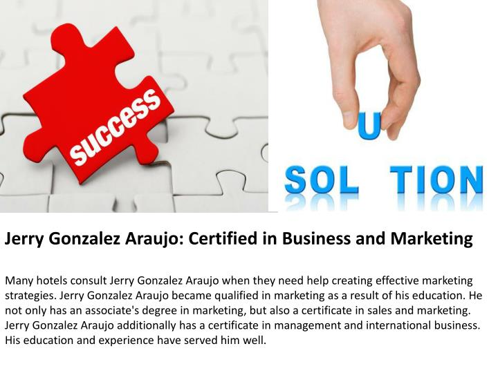 Jerry Gonzalez Araujo: Certified in Business and Marketing