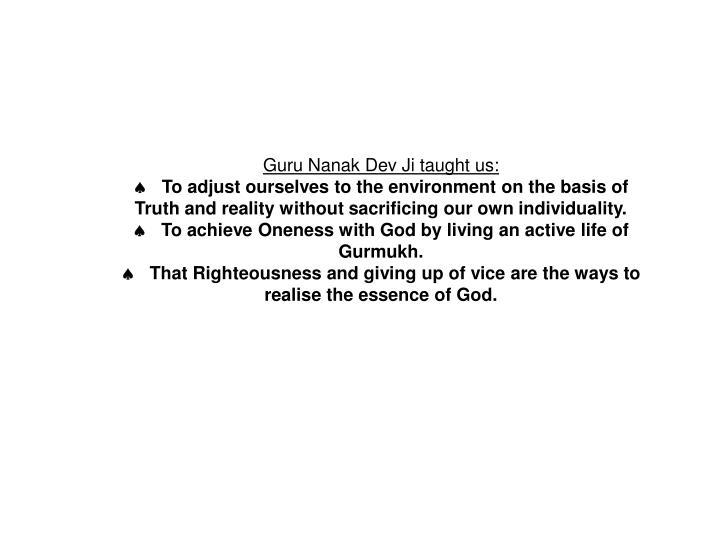Guru Nanak Dev Ji taught us:
