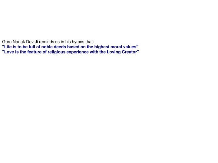 Guru Nanak Dev Ji reminds us in his hymns that: