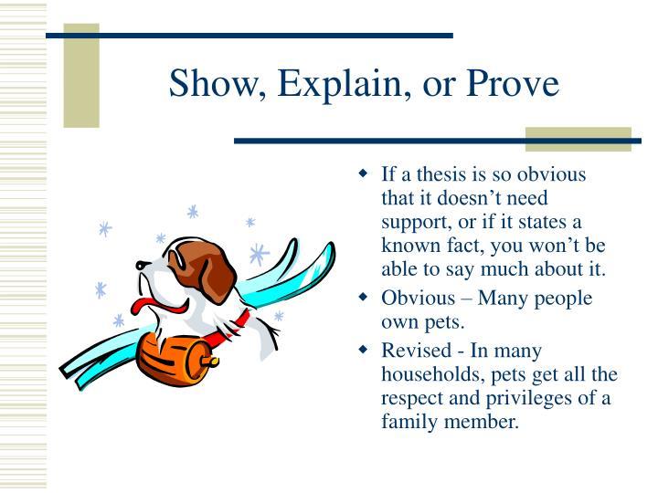 Show, Explain, or Prove