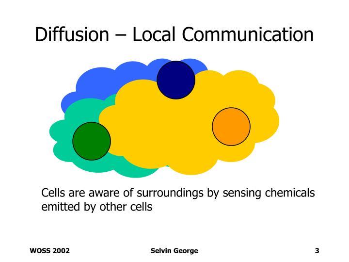 Diffusion – Local Communication