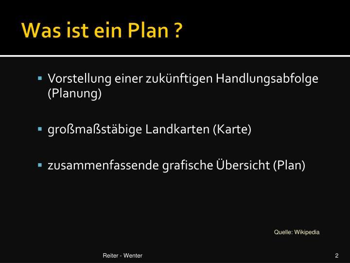 Was ist ein Plan ?