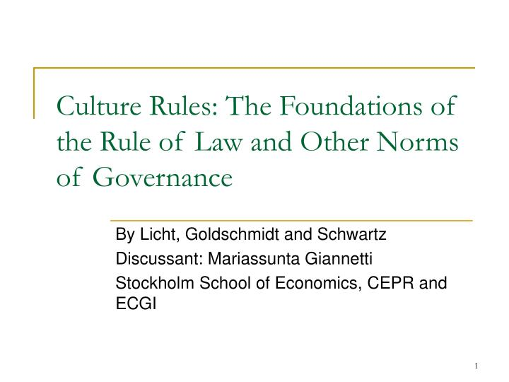 Culture rules the foundations of the rule of law and other norms of governance