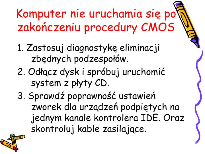 Komputer nie uruchamia się po zakończeniu procedury CMOS