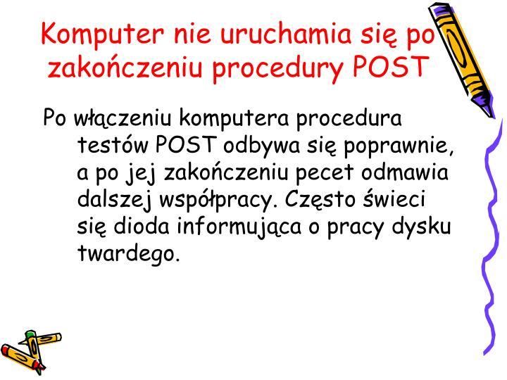 Komputer nie uruchamia się po zakończeniu procedury POST