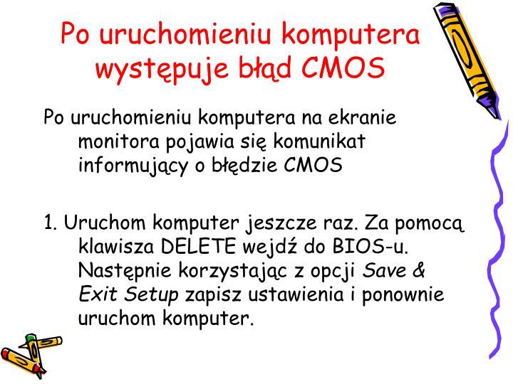 Po uruchomieniu komputera występuje błąd CMOS