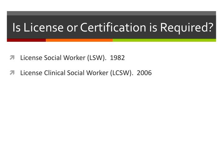 Is License or Certification is Required?
