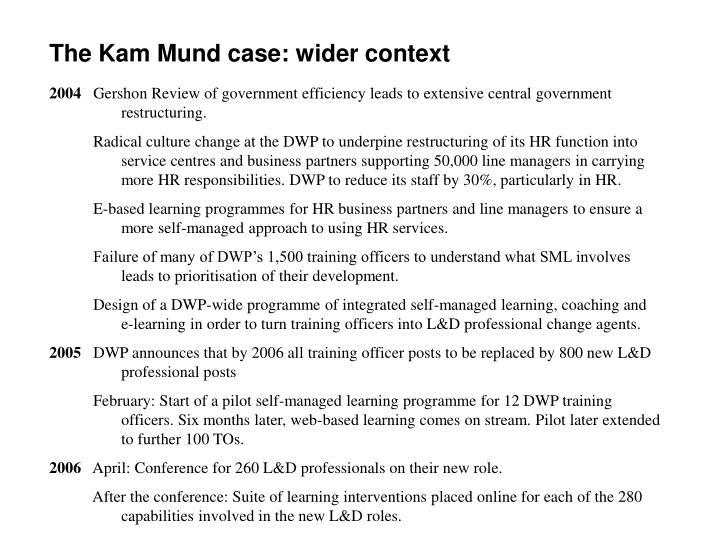 The Kam Mund case: wider context