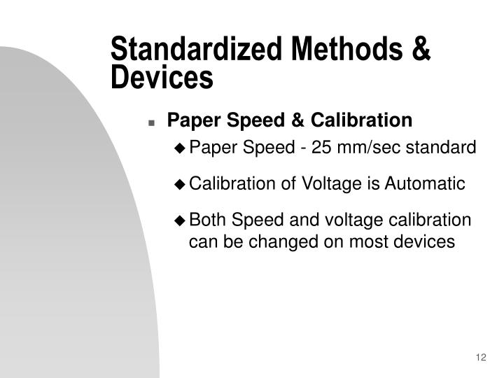Standardized Methods & Devices