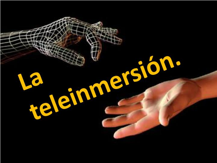 La teleinmersión.
