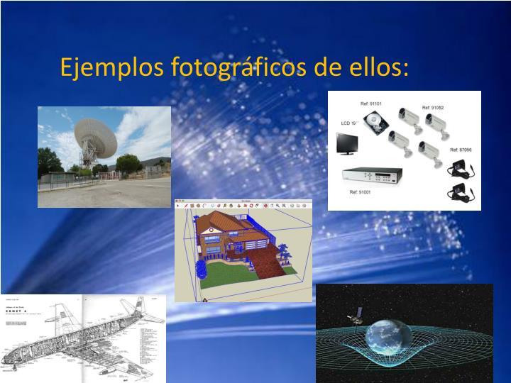 Ejemplos fotográficos de ellos: